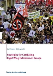 Strategies for Combating Right-Wing Extremism in Europe ebook by Bertelsmann Stiftung