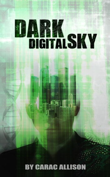 Dark Digital Sky ebook by Carac Allison
