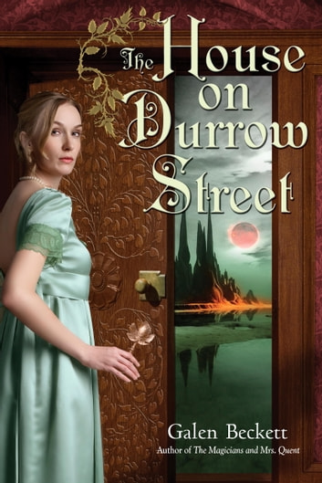 The House on Durrow Street ebook by Galen Beckett