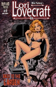 Lori Lovecraft #1 - Back to The Garden (One Shot) ebook by Mike Vosburg,Pete Ventrella