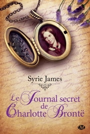 Le Journal secret de Charlotte Brontë eBook by Syrie James
