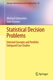 Statistical Decision Problems - Selected Concepts and Portfolio Safeguard Case Studies ebook by Michael Zabarankin,Stanislav Uryasev