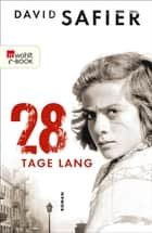 28 Tage lang ebook by David Safier