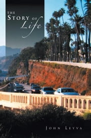 The Story of Life ebook by John Leyva