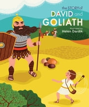 The Story of David and Goliath ebook by Helen Dardik, Running Press