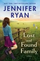 Lost and Found Family - A Novel ebook by Jennifer Ryan