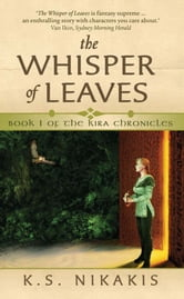 The Whisper of Leaves ebook by KS Nikakis