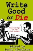 Write Good or Die ebook by Scott Nicholson