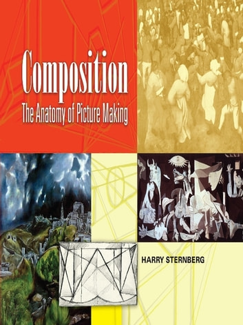 Composition - The Anatomy of Picture Making ebook by Harry Sternberg