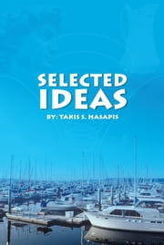 Selected Ideas ebook by Takis S. Hasapis
