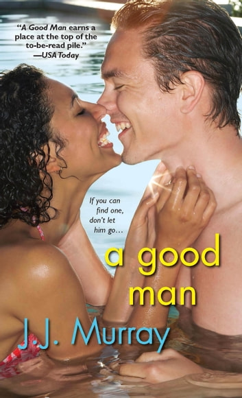 A Good Man ebook by J.J. Murray
