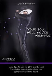 YOUR SOUL WILL NEVER WRINKLE ebook by Julia Tunariu