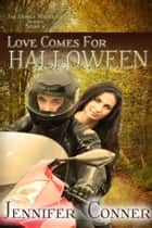 Love Comes for Halloween ebook by Jennifer Conner