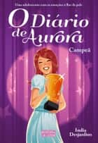 O Diário de Aurora: Campeã ebook by India Desjardins