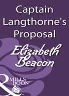 Captain Langthorne's Proposal (Mills & Boon Historical) ebook by Elizabeth Beacon