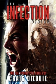 The Infection Box Set - 2 Full Apocalyptic Thrillers ebook by Craig DiLouie
