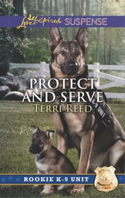Protect and Serve ebook by Terri Reed
