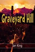 Graveyard Hill ebook by Ian King
