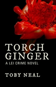 Torch Ginger - Lei Crime Series, #2 ebook by Kobo.Web.Store.Products.Fields.ContributorFieldViewModel