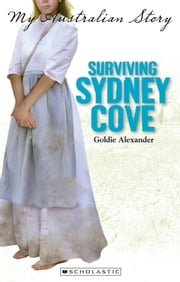 Surviving Sydney Cove ebook by Goldie Alexander
