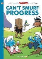 The Smurfs #23 - Can't Smurf Progress 電子書 by Peyo