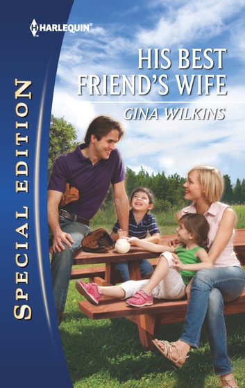 His Best Friend's Wife ebook by Gina Wilkins