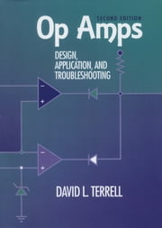 Op Amps: Design, Application, and Troubleshooting ebook by David Terrell