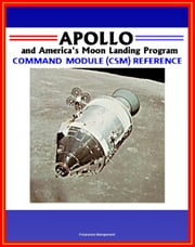Apollo and America's Moon Landing Program: Command Module (CSM) Reference ebook by Progressive Management