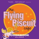 Flying Biscuit Cafe Cookbook ebook by Delia Champion
