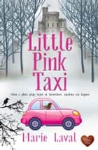 Little Pink Taxi (Choc Lit) ebook by Marie Laval
