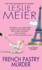French Pastry Murder ebook by Leslie Meier