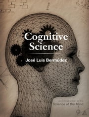 Cognitive Science: An Introduction to the Science of the Mind ebook by Berm Dez, Jos Luis
