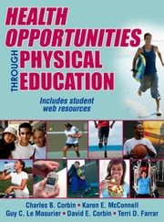 Health Opportunities Through Physical Education ebook by Charles Corbin,David Corbin,Terri Farrar,Karen McConnell,Guy Le Masurier