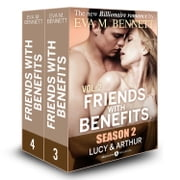 Friends with Benefits: Lucy and Arthur - 2 (Season 2) ebook by Eva M. Bennett