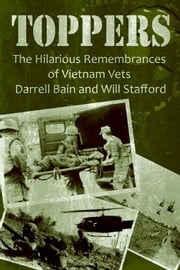 Toppers - The Hilarious Remembrances of Vietnam Vets Darrell Bain and Will Stafford ebook by Bain, Darrell