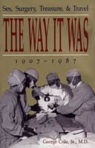 The Way It Was ebook by George Crile Jr.