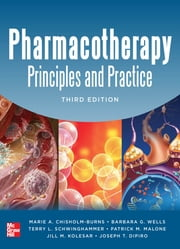Pharmacotherapy Principles and Practice, Third Edition ebook by Chisholm-Burns,Schwinghammer,Wells,Malone,DiPiro
