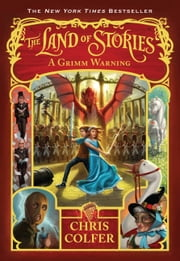 The Land of Stories: A Grimm Warning ebook by Chris Colfer