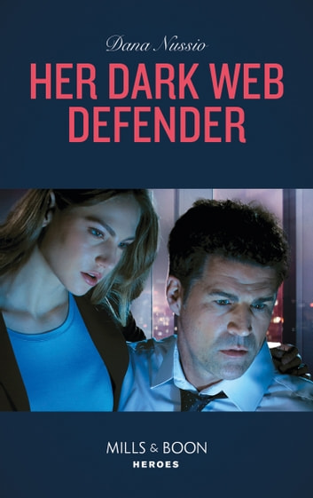 Her Dark Web Defender (Mills & Boon Heroes) (True Blue, Book 4) ebook by Dana Nussio