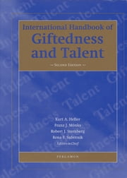 International Handbook of Giftedness and Talent ebook by K. A. Heller,R. Subotnik,Robert J. Sternberg,F. J. Mönks