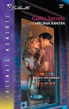 Guilty Secrets ebook by Virginia Kantra