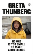 No One Is Too Small to Make a Difference e-bog by Greta Thunberg
