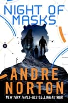 Night of Masks ebook by Andre Norton