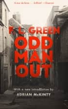Odd Man Out ebook by F. L. Green, Adrian McKinty
