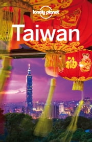 Lonely Planet Taiwan ebook by Lonely Planet, Robert Kelly, Chung Wah Chow