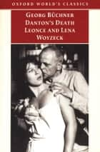 Danton's Death, Leonce and Lena, Woyzeck ebook by Georg Büchner, Victor Price