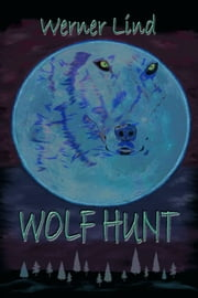 Wolf Hunt ebook by Werner Lind