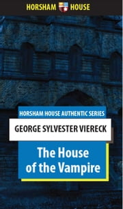 The House of the Vampire ebook by George Sylvester Viereck