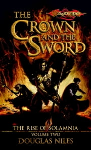 The Crown and the Sword - The Rise of Solamnia, Book 2 ebook by Doug Niles