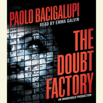 The Doubt Factory audiobook by Paolo Bacigalupi